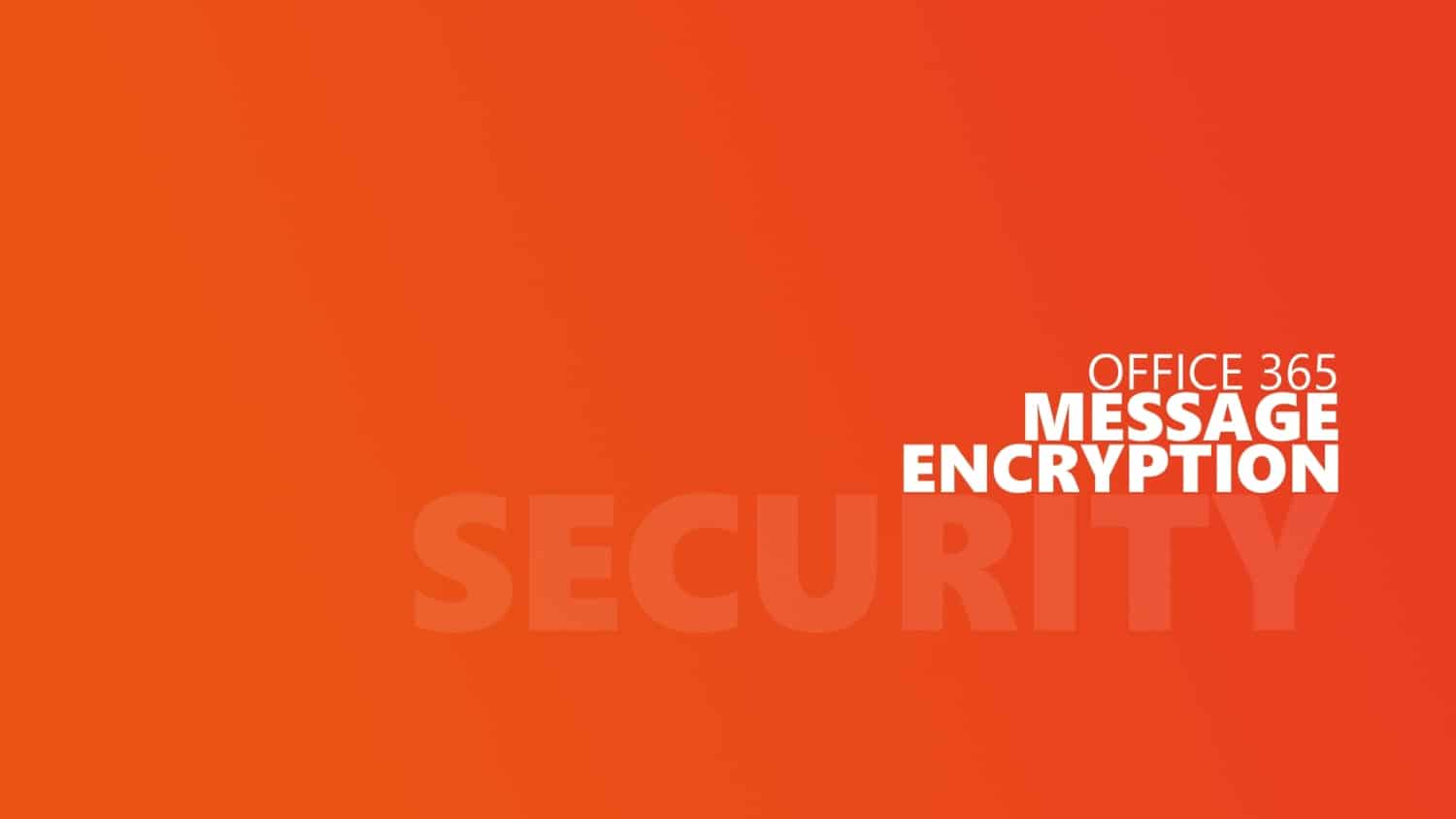 Email Encryption in Office 365 using Exchange Online
