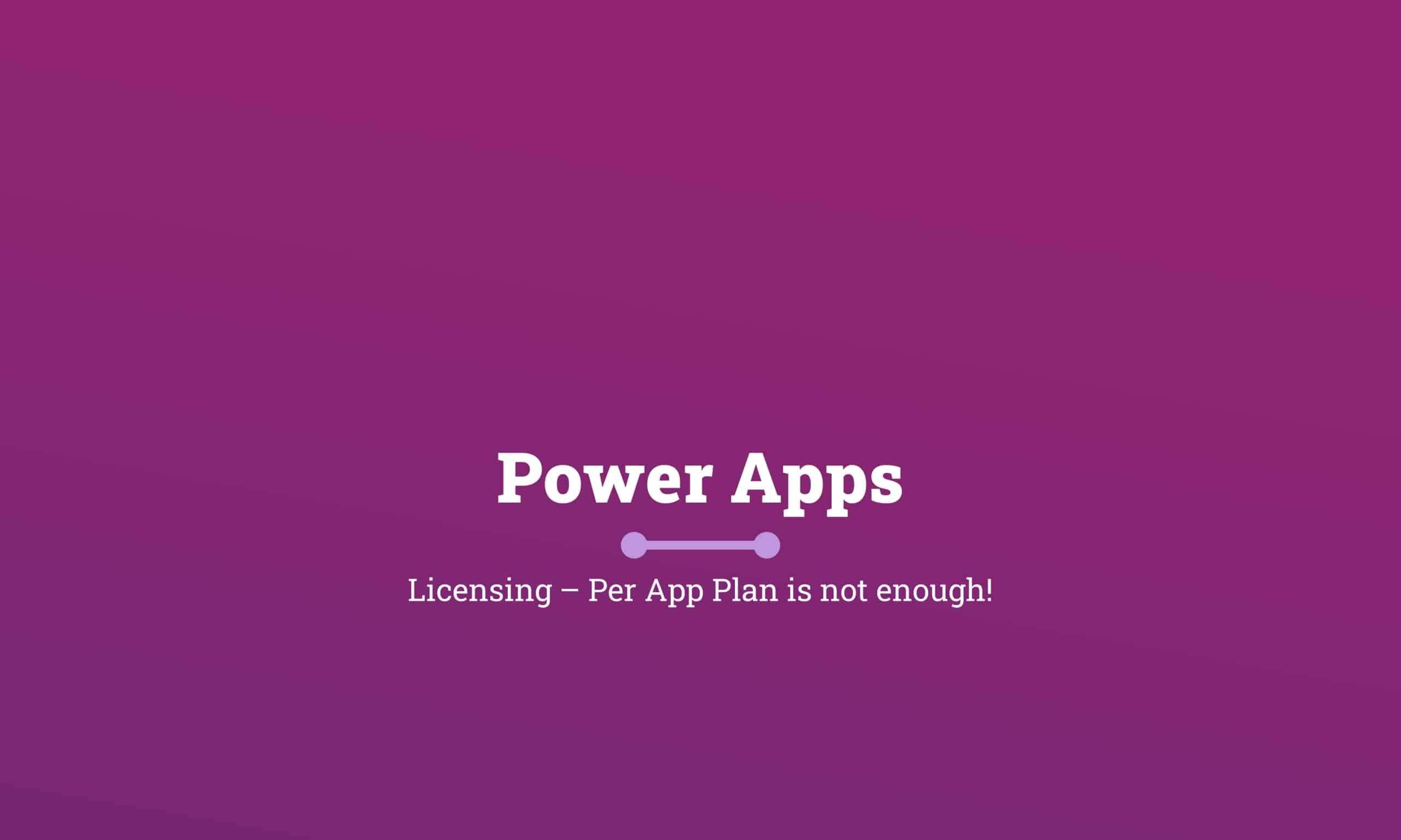 Microsoft PowerApps Per App Plan Not Enough Titelbild scaled